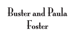 Buster & Paula Foster